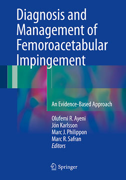 Ayeni, Olufemi R. - Diagnosis and Management of Femoroacetabular Impingement, ebook
