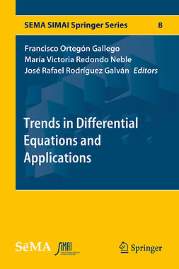 Gallego, Francisco Ortegón - Trends in Differential Equations and Applications, e-bok
