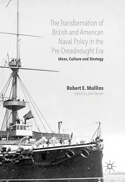 Beeler, John - The Transformation of British and American Naval Policy in the Pre-Dreadnought Era, ebook