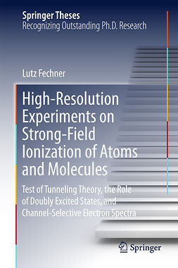 Fechner, Lutz - High-Resolution Experiments on Strong-Field Ionization of Atoms and Molecules, ebook