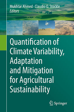 Ahmed, Mukhtar - Quantification of Climate Variability, Adaptation and Mitigation for Agricultural Sustainability, ebook