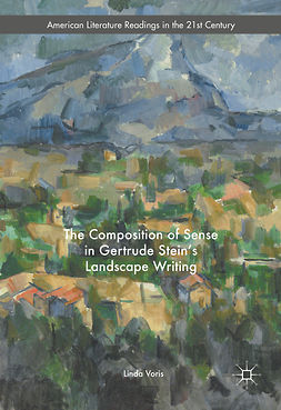 Voris, Linda - The Composition of Sense in Gertrude Stein's Landscape Writing, ebook