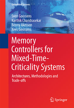 Akesson, Benny - Memory Controllers for Mixed-Time-Criticality Systems, ebook