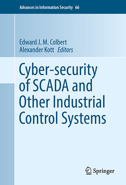 Colbert, Edward J. M. - Cyber-security of SCADA and Other Industrial Control Systems, e-kirja