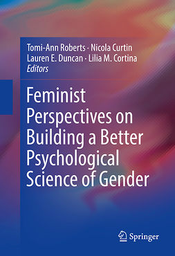 Cortina, Lilia M. - Feminist Perspectives on Building a Better Psychological Science of Gender, e-kirja