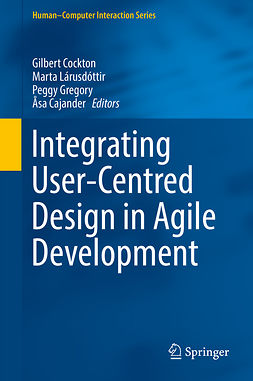 Cajander, Åsa - Integrating User-Centred Design in Agile Development, ebook