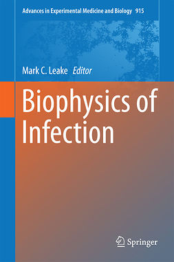 Leake, Mark C. - Biophysics of Infection, ebook