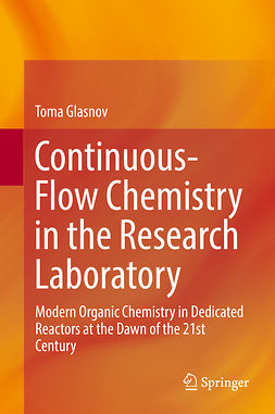 Glasnov, Toma - Continuous-Flow Chemistry in the Research Laboratory, ebook
