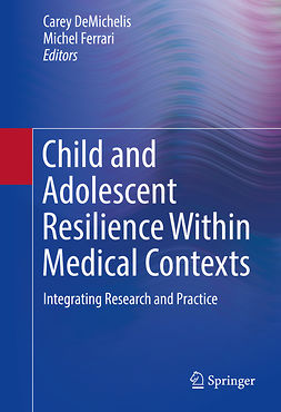 DeMichelis, Carey - Child and Adolescent Resilience Within Medical Contexts, ebook