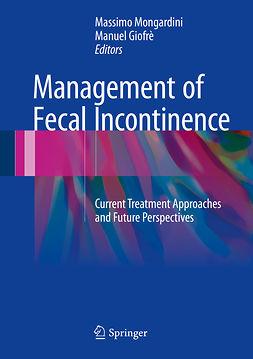 Giofrè, Manuel - Management of Fecal Incontinence, ebook