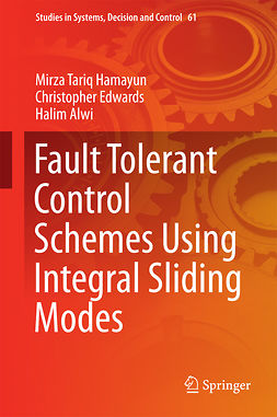 Alwi, Halim - Fault Tolerant Control Schemes Using Integral Sliding Modes, ebook