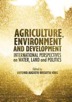 Ioris, Antonio A.R - Agriculture, Environment and Development, ebook