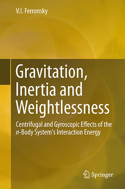 Ferronsky, V.I. - Gravitation, Inertia and Weightlessness, ebook