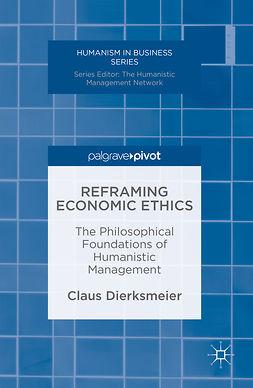 Dierksmeier, Claus - Reframing Economic Ethics, e-bok
