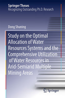 Shuning, Dong - Study on the Optimal Allocation of Water Resources Systems and the Comprehensive Utilization of Water Resources in Arid-Semiarid Multiple Mining Areas, e-kirja
