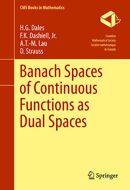Dales, H. G. - Banach Spaces of Continuous Functions as Dual Spaces, ebook