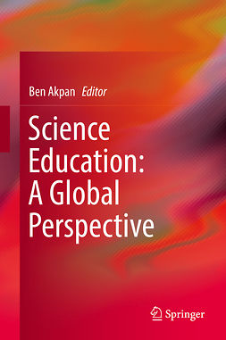 Akpan, Ben - Science Education: A Global Perspective, ebook