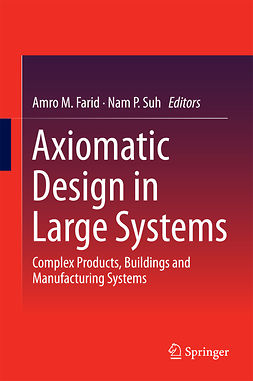 Farid, Amro M. - Axiomatic Design in Large Systems, ebook