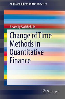 Swishchuk, Anatoliy - Change of Time Methods in Quantitative Finance, e-kirja