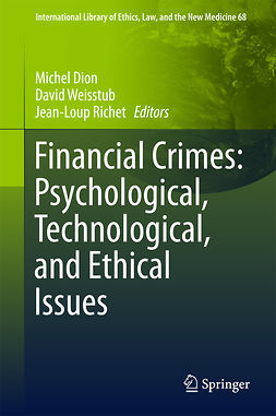 Dion, Michel - Financial Crimes: Psychological, Technological, and Ethical Issues, ebook