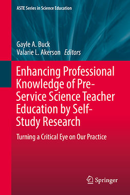 Akerson, Valarie L. - Enhancing Professional Knowledge of Pre-Service Science Teacher Education by Self-Study Research, ebook