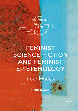 Calvin, Ritch - Feminist Science Fiction and Feminist Epistemology, ebook