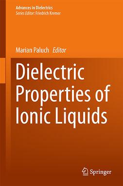 Paluch, Marian - Dielectric Properties of Ionic Liquids, e-bok