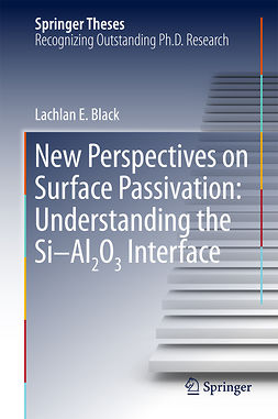 Black, Lachlan E. - New Perspectives on Surface Passivation: Understanding the Si-Al2O3 Interface, ebook