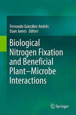 González-Andrés, Fernando - Biological Nitrogen Fixation and Beneficial Plant-Microbe Interaction, e-kirja