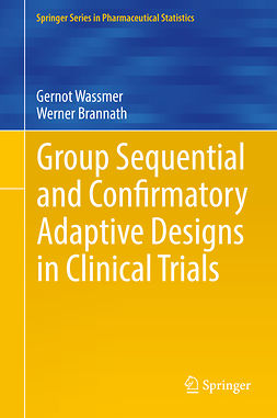 Brannath, Werner - Group Sequential and Confirmatory Adaptive Designs in Clinical Trials, ebook