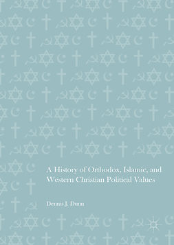 Dunn, Dennis J. - A History of Orthodox, Islamic, and Western Christian Political Values, e-bok