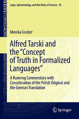 "Gruber, Monika - Alfred Tarski and the ""Concept of Truth in Formalized Languages"", ebook"