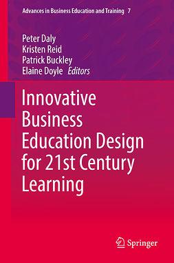 Buckley, Patrick - Innovative Business Education Design for 21st Century Learning, e-kirja
