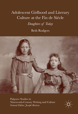 Rodgers, Beth - Adolescent Girlhood and Literary Culture at the Fin de Siècle, e-bok
