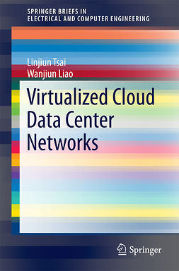Liao, Wanjiun - Virtualized Cloud Data Center Networks: Issues in Resource Management., ebook
