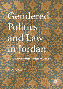 Jabiri, Afaf - Gendered Politics and Law in Jordan, ebook