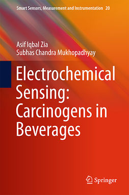 Mukhopadhyay, Subhas Chandra - Electrochemical Sensing: Carcinogens in Beverages, ebook