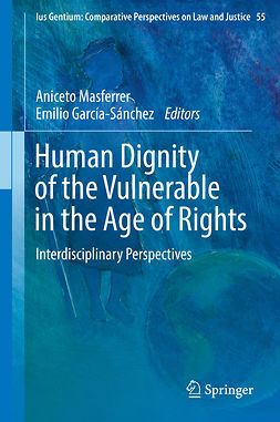 , Emilio García-Sánchez - Human Dignity of the Vulnerable in the Age of Rights, e-kirja