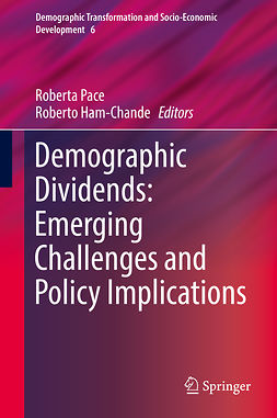 Ham-Chande, Roberto - Demographic Dividends: Emerging Challenges and Policy Implications, e-bok