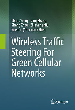 Niu, Zhisheng - Wireless Traffic Steering For Green Cellular Networks, ebook