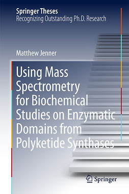 Jenner, Matthew - Using Mass Spectrometry for Biochemical Studies on Enzymatic Domains from Polyketide Synthases, ebook