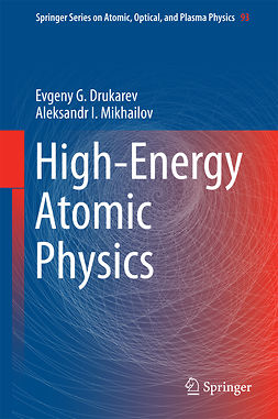 Drukarev, Evgeny G. - High-Energy Atomic Physics, e-kirja