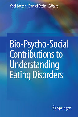 Latzer, Yael - Bio-Psycho-Social Contributions to Understanding Eating Disorders, e-bok