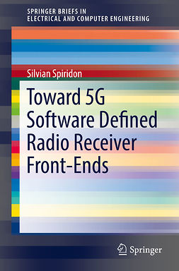 Spiridon, Silvian - Toward 5G Software Defined Radio Receiver Front-Ends, ebook