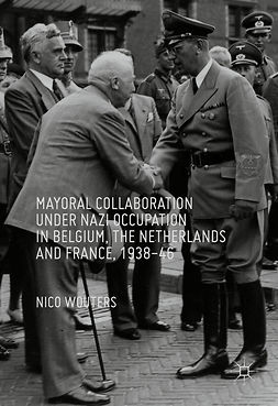 Wouters, Nico - Mayoral Collaboration under Nazi Occupation in Belgium, the Netherlands and France, 1938-46, e-bok