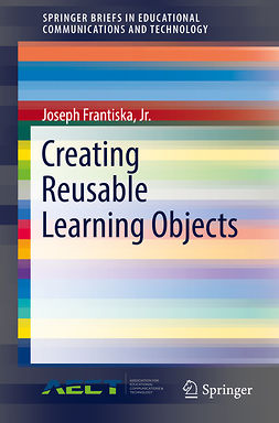 Ed.D., Joseph Frantiska, Jr., - Creating Reusable Learning Objects, ebook