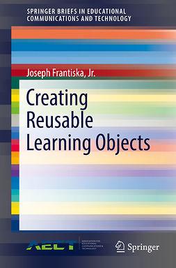 Ed.D., Joseph Frantiska, Jr., - Creating Reusable Learning Objects, ebook