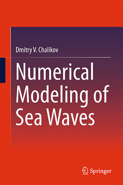 Chalikov, Dmitry V. - Numerical Modeling of Sea Waves, ebook