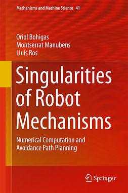 Bohigas, Oriol - Singularities of Robot Mechanisms, ebook
