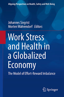 Siegrist, Johannes - Work Stress and Health in a Globalized Economy, ebook